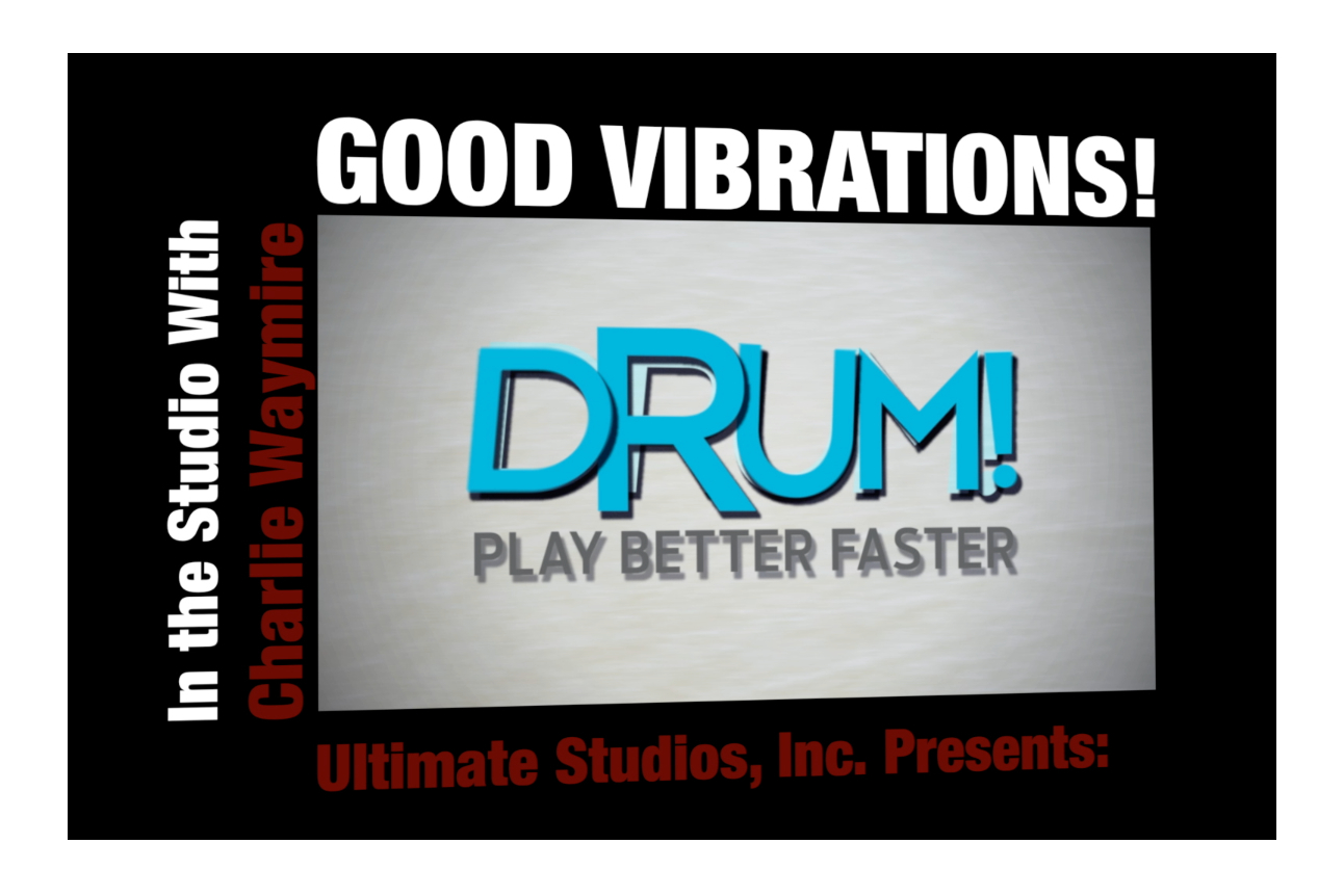 "Charlie's new Drum Magazine Column - ""Good Vibrations""."