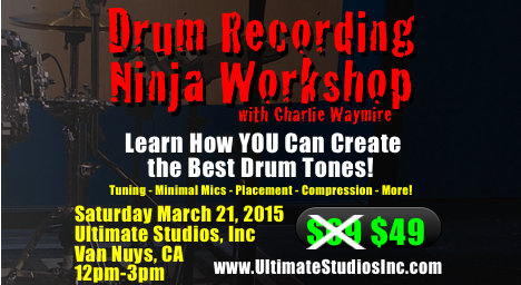 Drum Recording Ninja Workshop with Charlie Waymire and Kurt Berger at Ultimate Studios, Inc
